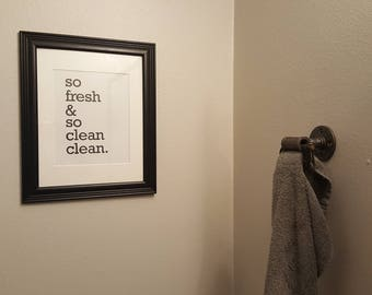 So Fresh and So Clean - Outkast Lyric Printable for bathroom or laundry room