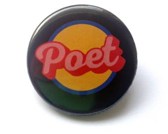 Poet Pinback Button - 1.25 inches - poetry writers, poet pin, writer pin, writer badge, writing club, gift for writer, gift for poet, poetry