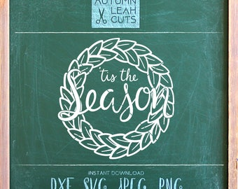 Christmas Wreath 'Tis the Season, Hand Drawn - SVG, PNG, Jpeg, DXF cut file for Silhouette, Cricut- Instant Download Clipart - Hand Lettered