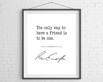 Ralph Waldo Emerson Quote Print, Friend Gifts, Life Quotes, Inspirational Wall Art, Inspirational Quote Poster, Inspiring Quote Art,