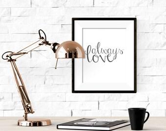 Always Love Valentines Love Printable Artwork - 8x10 Digital Download