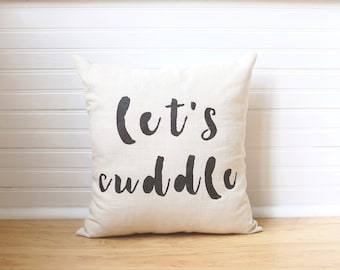 Snuggle Pillow Lets Cuddle Pillow Cover Throw Pillow Farmhouse Pillow Engagement Gift Housewarming Gift Pillow with Words Quote Pillow