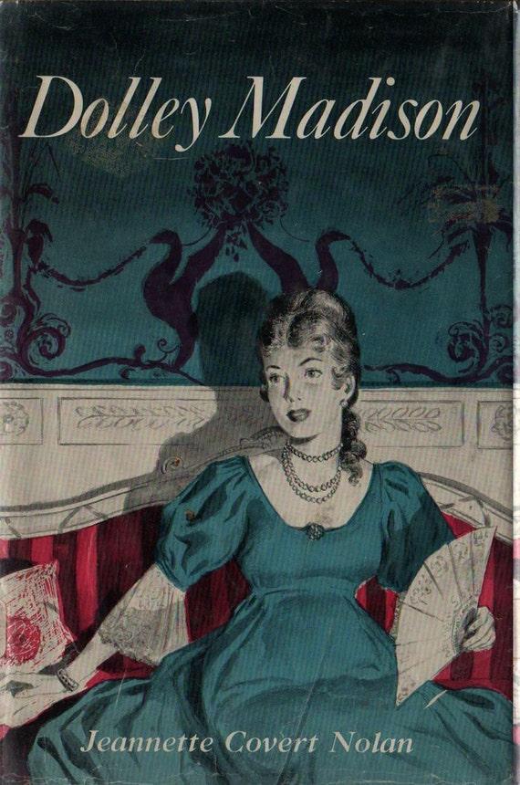 Dolley Madison + Jeannette Covert Nolan + 1959 + Vintage Kids History Book