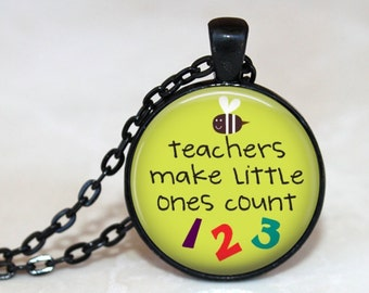 Teachers Make Little Ones Count Pendant, Necklace or Key Chain - School, Preschool Teacher, Kindergarten, Teacher Gift