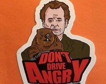 Groundhog Day Don't Drive Angry Billy Murray Large Vinyl Sticker