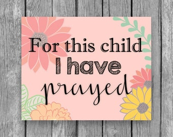 For this Child I have Prayed digital print printable baby nursery love child bible religious Samuel 1:27 child room baby shower