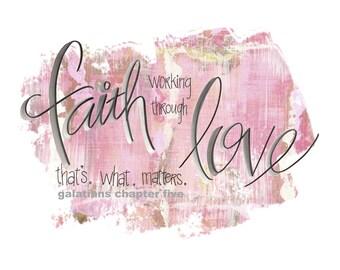 Faith Working Through Love/Downloadable Print