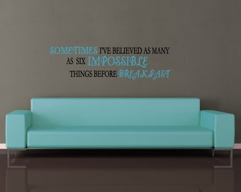Alice In Wonderland Inspired Six Impossible Things Black & Turquoise Quote Wall Vinyl Decal disney literature inspiring sometimes I believe