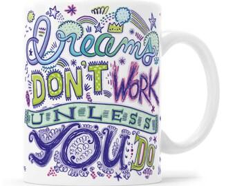 Dreams Don't Work, Dreams Mug, Entrepreneur Gift, Girl Boss Gift, Girl Boss Mug, Motivational Mug, Inspirational Mug, Dreams Gift