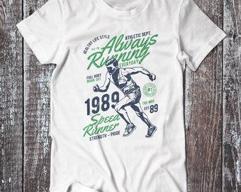 Always Running , Runner Tee , Healthy Lifestyle T-shirt , Sport Shirt