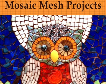 "Mosaic book, art projects, art and crafts, mosaic technique for beginners, PDF digital book - ""The Magic Mesh - Mosaic Mesh Projects"""