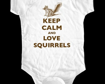 Keep Calm and Love Squirrels one-piece or Shirt - Printed on Baby one-piece, Toddler, Youth shirts