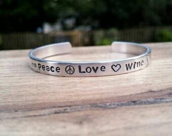 Peace Love Wine, Wine Gift, Wine Bracelet, Wine Jewelry, Wine Lover, Hand Stamped,  Peace Sign, Wine Glass, Aluminum Bracelet, Wino