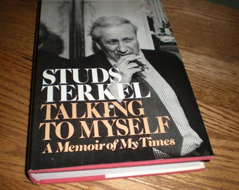 1977 STD 1st Ed Studs Terkel Talking to Myself: A Memoir of My Times, Pantheon Books, NY