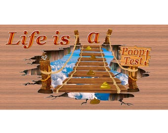Life Wood Signs -Life is a Poop Test -GS 2983 -Life Plaque