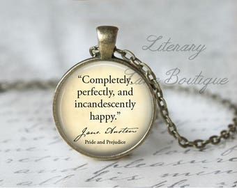 Jane Austen, 'Completely, Perfectly, And Incandescently Happy', Pride And Prejudice Quote Necklace or Keyring, Keychain.