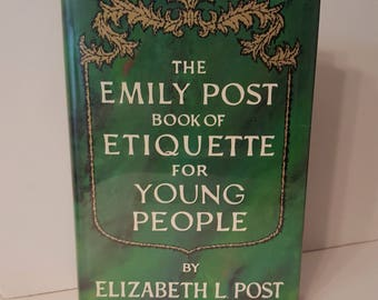 The Emily Post Book of Etiquette for Young People by Elizabeth Post, Hardcover with Dust Jacket 1967