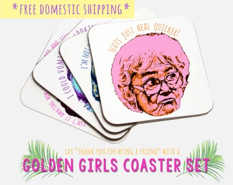 The Golden Girls Coaster Set  // Dorothy Zbornak // Bea Arthur // Blanche Sophia Rose Dorothy // Thank you for being a friend // Coaster Set
