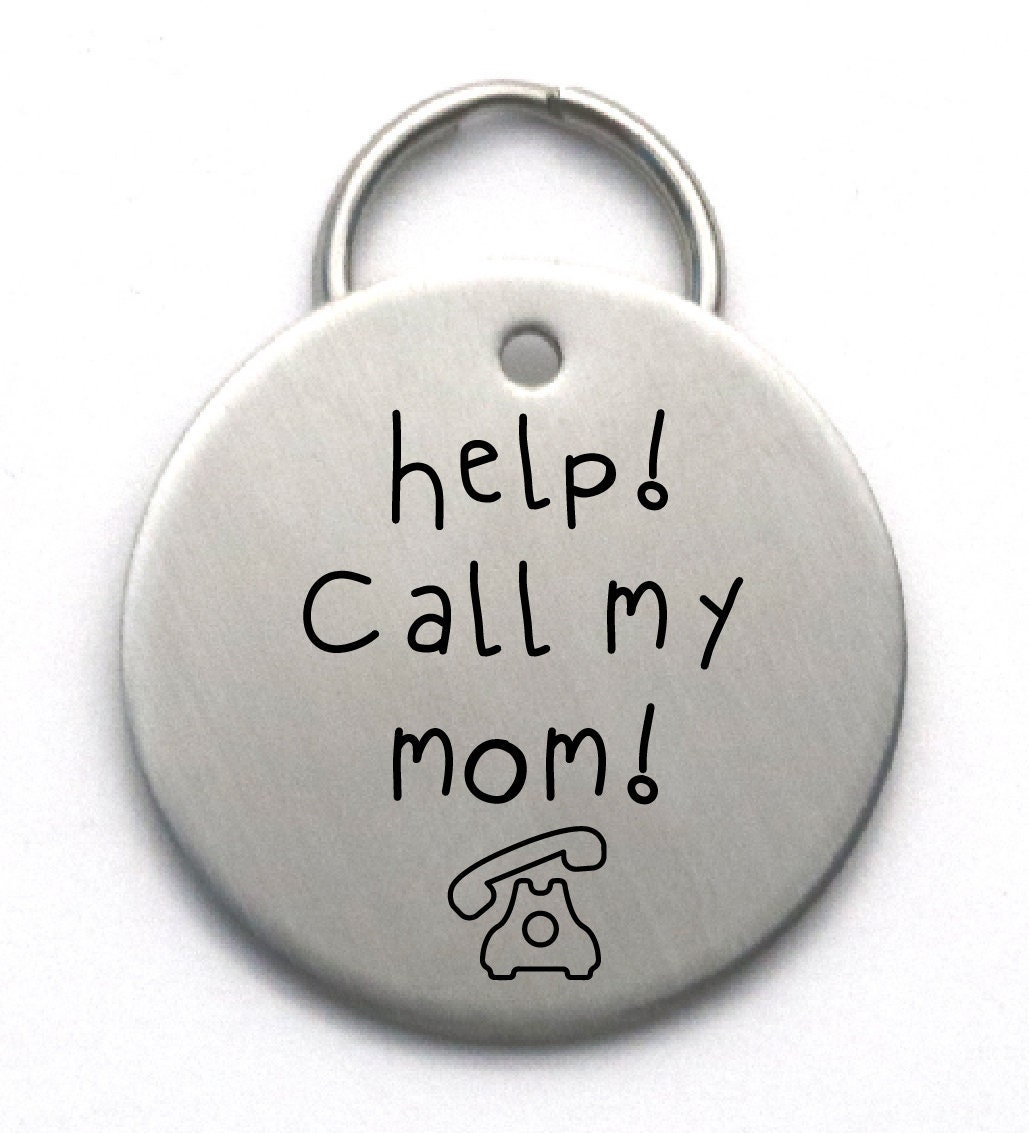 Funny Stainless Steel Dog Tag, Help Call My Mom! Unique