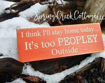 Signs, Its Too Peopley Outside, Introvert Gifts, Rustic, Handpainted, Wood Signs, Home Decor, Wall Hangings, Funny Signs, Housewarming Gifts