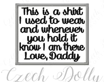 This is a shirt I used to wear Love Daddy Iron On or Sew On Patch Memorial Memory Patch for Shirt Pillows
