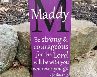 Custom Name Joshua 1:9 - Be strong & courageous for the Lord will be with you wherever you go.  Bible verse Sign.  Monogram wood sign.