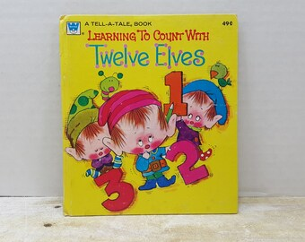 Learning to Count with Twelve Elves, 1972 Whitman tell a tale book, vintage kids book