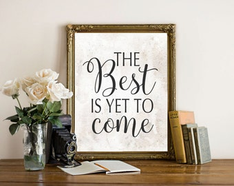Wedding Printable Art, The Best is Yet to Come Printable wall art, Printable Quote, Wedding Art, love quote art apartment home decor gift