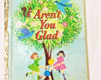 Aren't You Glad by Charlotte Zolotow. Pictures by Elaine Kurtz.  Little Golden Book circa 1962. Vintage Children's Book.