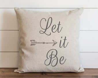Let It Be 20 x 20 Pillow Cover // Everyday // Lyrics // Faith // Throw Pillow // Gift  // Accent