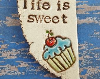 Life is sweet, whimsical MudHutt magnet, cupcake magnet