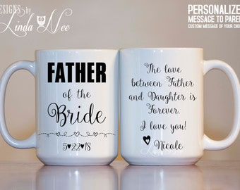 Personalized FATHER of the Bride Mug ~ The love between Father and Daughter is Forever. I love you Wedding Gift Father Daughter Mug MPH135