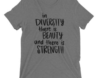 In Diversity There Is Beauty And There Is Strength Tshirt, Maya Angelou tshirt