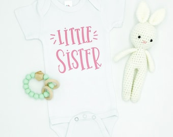 Little Sister / Baby Bodysuit / Baby Girl / Girl Clothing / Baby Clothes / Baby Gift / Baby Shower / Coming Home Outfit / Newborn / New Baby