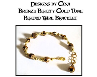 Bronze Beauty Beaded Gold Tone Wire Bracelet - Version 2 - DG0032B1 Handmade Handcrafted Original Designs by Gina Bronze and Gold Beads