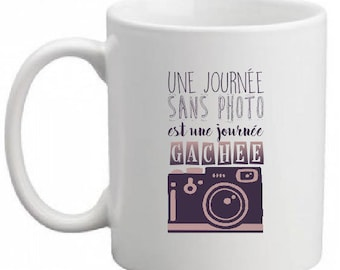 """MUG CERAMIC """"A DAY WITHOUT PHOTO IS A DAY WASTED"""""""
