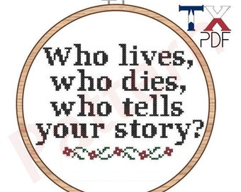 Who lives, who dies, who tells your story? Hamilton cross stitch pattern