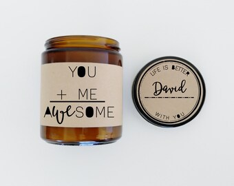 You and Me Awesome Boyfriend Gift Girlfriend Gift Candle Gift for Boyfriend Gift for Girlfriend Holiday Gift Christmas Gift Valentine Gift