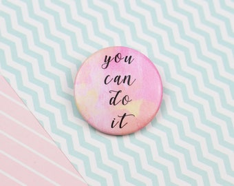 Motivational Quote Button Badge Pin Positive Quote Patches and Pins Cute Pin Cute Quote Pin