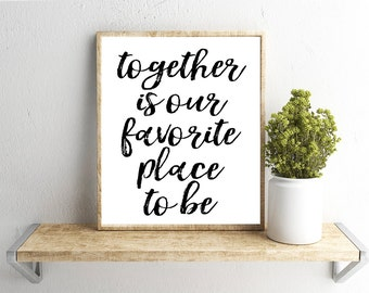 Printable Wall Art, Together is Our Favorite Place Quote, Home Decor, Instant Download