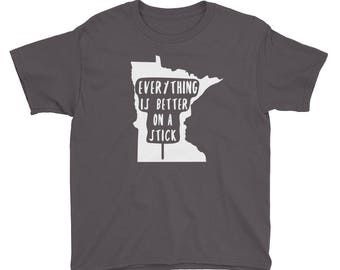 Minnesota State Fair - Everything Is Better on a Stick - MN Kids/Youth Short Sleeve T-Shirt