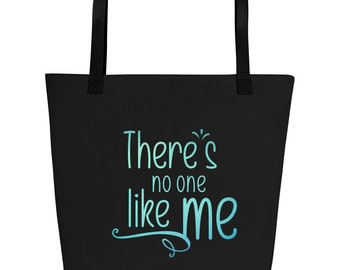 There's No One Like Me – Beach Bag – Large tote accessories – Unique me
