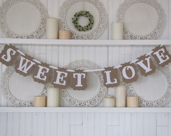 SWEET LOVE Banner,  Wedding Sign, Reception Decoration, Sweet Love Sign, Bridal Shower Decoration
