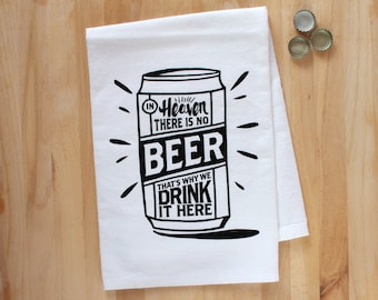 In Heaven There Is No Beer Dish Towel