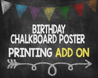 ADD ON!.. Printing Service Add on to your Birthday Chlkboard Poster File Order. This is an Adder service