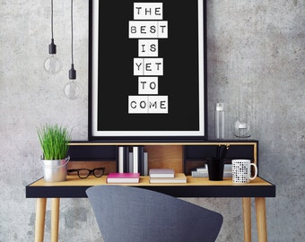 The Best Is Yet To Come - Typography & Quote Art Print - 12x18, 20x30