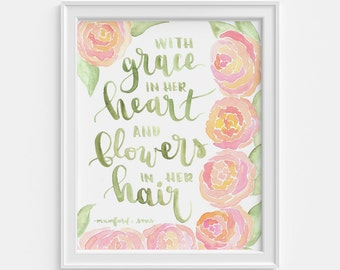 Grace and Flowers Mumford and Sons Watercolor Calligraphy Art Print