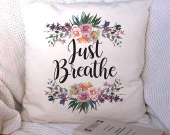 Inspirational Cushion Cover, Just Breathe, Housewarming Gift