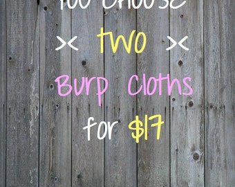 YOU Choose Any Two (2) ~ Designer/Boutique Burp Cloths ~ Design Your Own ~ Any Fabric