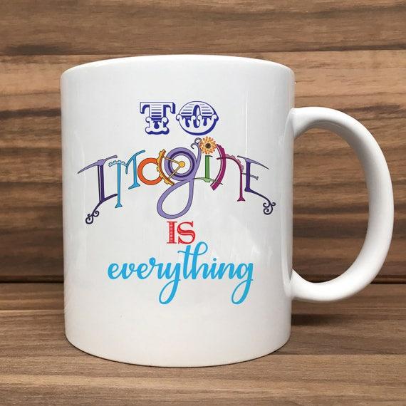 Coffee Mug - To Imagine Is Everything - Double Sided Printing 11 oz Mug